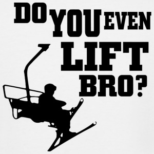 Skiing - do you even lift bro - Men's Tall T-Shirt