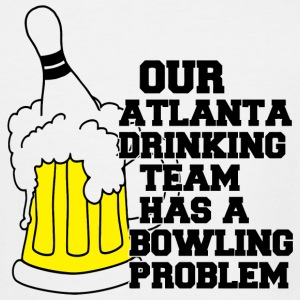 Bowling - our atlanta drinking team has a bowlin - Men's Tall T-Shirt