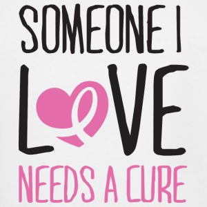Cancer - Someone I love needs a cure - Men's Tall T-Shirt