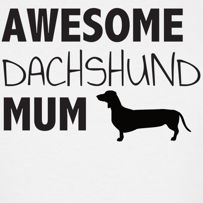 Awesome Dachshund Mum