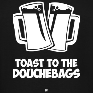 Toast To The Douchebags - Men's Tall T-Shirt