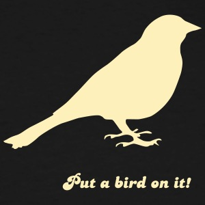 Put a bird on it! - Men's Tall T-Shirt