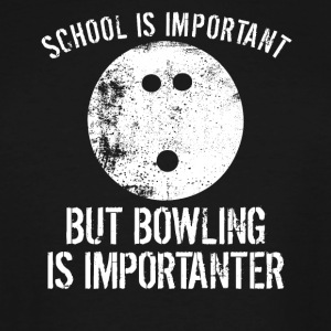 School Is Important But Bowling Is Importanter - Men's Tall T-Shirt