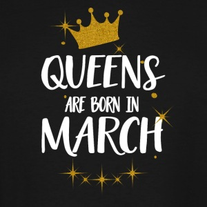 QUEENS ARE BORN IN MARCH - Men's Tall T-Shirt