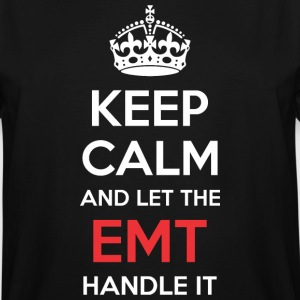 Keep Calm And Let Emt Handle It - Men's Tall T-Shirt
