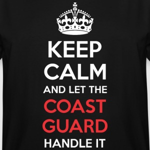 Keep Calm And Let Coast Guard Handle It - Men's Tall T-Shirt
