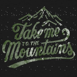 Take me to the mountains - Men's Tall T-Shirt