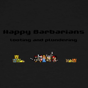 Happy Barbarians - Looting and Plundering - Men's Tall T-Shirt