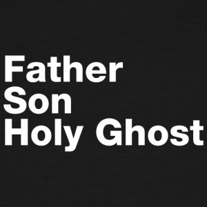 Father Son Holy Ghost - Men's Tall T-Shirt