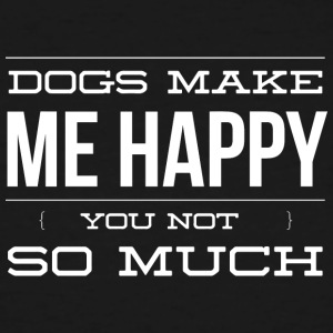 Dogs make me happy - Men's Tall T-Shirt