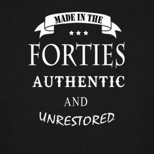 made in the forties authentic and unrestored - Men's Tall T-Shirt