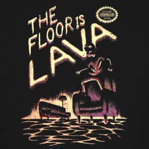 The Floor is Lava - Men's Tall T-Shirt