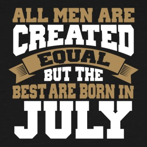 All Men are Created Equal The best are born July - Men's Tall T-Shirt