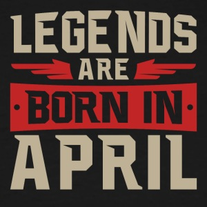 Legends Are Born in April - Men's Tall T-Shirt