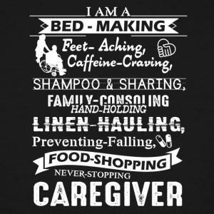 I Am A Caregiver Shirt - Men's Tall T-Shirt