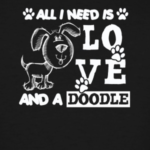 All You Need Is Love And A Doodle Shirt - Men's Tall T-Shirt