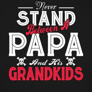 Never Stand Between A Papa And His Grandkids Shirt - Men's Tall T-Shirt