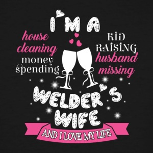 I'm A Welder's Wife T Shirt - Men's Tall T-Shirt