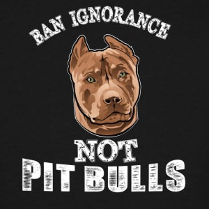 Ban ignorance not pit nulls - Men's Tall T-Shirt