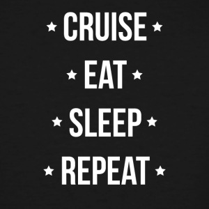 Cruise Eat Sleep Repeat Vacation Traveling - Men's Tall T-Shirt