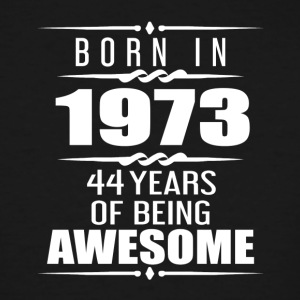 Born in 1973 44 Years of Being Awesome - Men's Tall T-Shirt