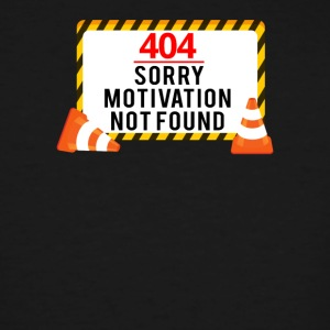 404 - No Motivation found - Men's Tall T-Shirt