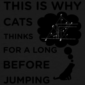 That s why the cat thinks for a long time before j - Men's Tall T-Shirt