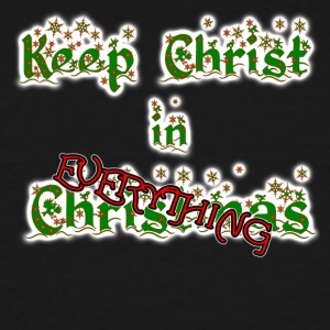 Keep Christ in EVERYTHING - Men's Tall T-Shirt