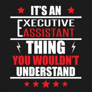 It's An Executive Assistant Thing - Men's Tall T-Shirt