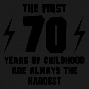 The First 70 Years Of Childhood - Men's Tall T-Shirt