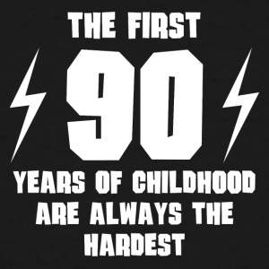 The First 90 Years Of Childhood - Men's Tall T-Shirt