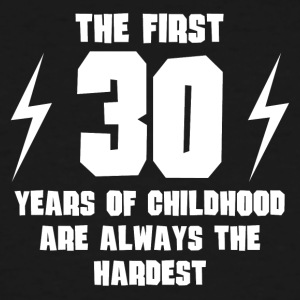 The First 30 Years Of Childhood - Men's Tall T-Shirt