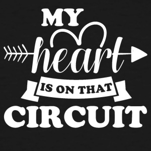 My heart is on that circuit - Men's Tall T-Shirt