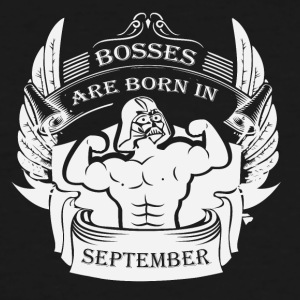 Bosses are born in September - Men's Tall T-Shirt
