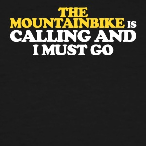 The is mountainbike calling and I must go - Men's Tall T-Shirt