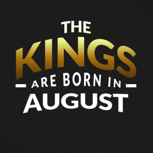 Kings are born in August - Men's Tall T-Shirt