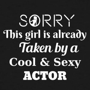 Sorry this girl is taken by an actor - Men's Tall T-Shirt