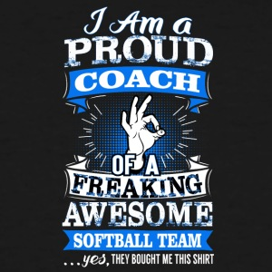 Softball Coach Funny Quote Sarcastic Fathers Gift - Men's Tall T-Shirt