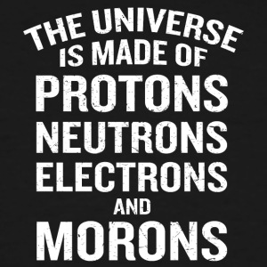 Universe Made of Protons Neutrons Electrons - Men's Tall T-Shirt