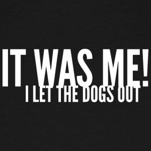 I let the dogs out - Men's Tall T-Shirt