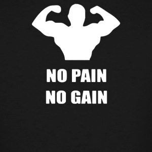 No Pain No Gain Bodybuilder Fitness - Men's Tall T-Shirt