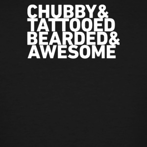 Chubby Tattooed Bearded Awesome Funny - Men's Tall T-Shirt