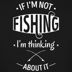 Thinking about fishing - Men's Tall T-Shirt