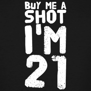 21st Birthday - Buy Me A SHOT, I'm 21, 21st Birt - Men's Tall T-Shirt