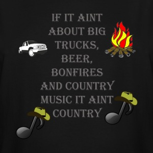 If it aint about big trucks, beer, bonfires, count - Men's Tall T-Shirt