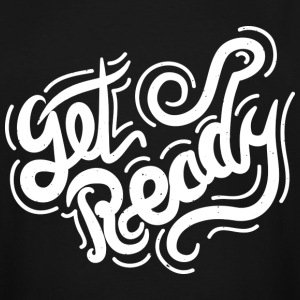 get Ready !! - Men's Tall T-Shirt