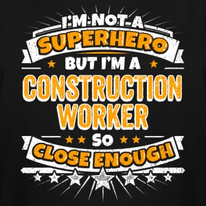 Not A Superhero But A Construction Worker - Men's Tall T-Shirt