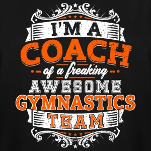 I'm a coach of a freaking awesome gymnastics team - Men's Tall T-Shirt