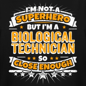 Not A Superhero But A Biological Technician - Men's Tall T-Shirt