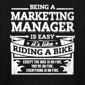 Marketing Manager Shirt: Being A Marketing Manager - Men's Tall T-Shirt